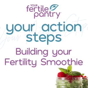 Your Fertility Smoothie Builder