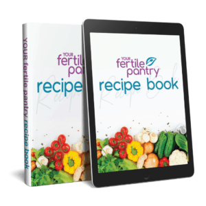 Your Fertile Pantry Recipe Book